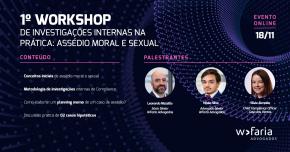 1º Workshop de Investigações Internas na Prática: assédio moral e sexual